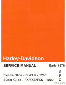 "1978-1978 - ""Electra-Glide"" / ""Super-Glide"" Service Manual"